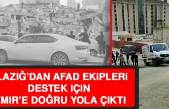 Elazığ'dan Ekipler Destek İçin İzmir'e Gitti