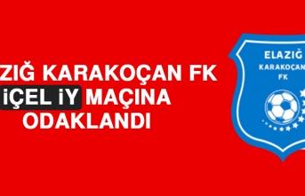Elazığ Karakoçan FK, İçel İY Maçına Odaklandı