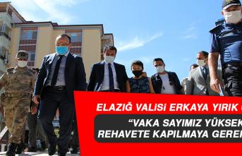 """Elazığ Valisi Erkaya Yırık: """"vaka sayımız yüksek, rehavete kapılmaya gerek yok"""""""