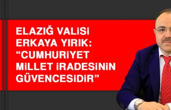 """Elazığ Valisi Yırık: """"Cumhuriyet, millet iradesinin güvencesidir"""""""