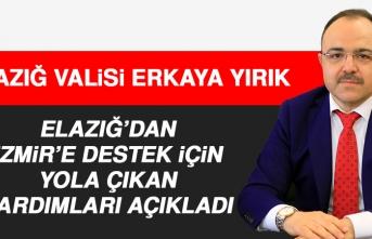 Elazığ Valisi Yırık, İzmir'e Gönderilen Yardımları Açıkladı