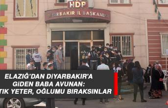 Elazığ'dan Diyarbakır'a Giden Baba Avunan: Artık Yeter, Oğlumu Bıraksınlar