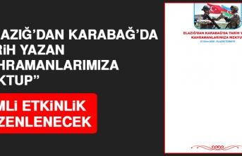 """""""Elazığ'dan Karabağ'da Tarih Yazan Kahramanlarımıza Mektup"""""""