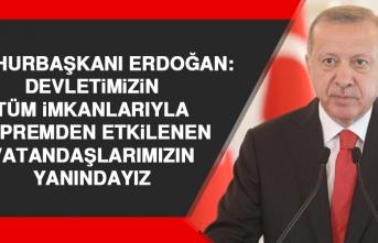 Erdoğan: Devletimizin Tüm İmkanlarıyla Depremden Etkilenen Vatandaşlarımızın Yanındayız