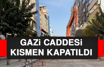 GAZİ CADDESİ KISMEN KAPATILDI