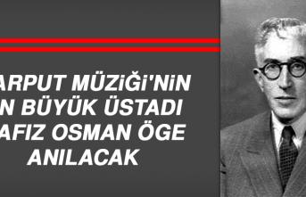Hafız Osman Öge Anılacak
