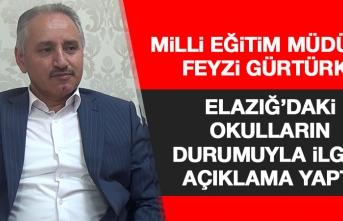 İl Milli Eğitim Müdürü Gürtürk, Elazığ'daki Okullarla İlgili Konuştu