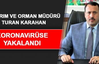İl Müdürü Turan Karahan, Koronavirüse Yakalandı