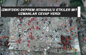 İzmir'deki deprem İstanbul'u etkiler mi? Uzmanlar cevap verdi