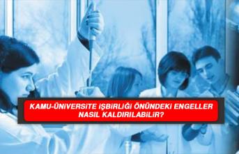 Kamu-üniversite işbirliği önündeki engeller nasıl kaldırılabilir?