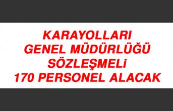 Karayolları Genel Müdürlüğü Sözleşmeli 170 Personel Alacak