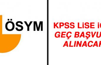 KPSS Lise İçin Geç Başvuru Alınacak