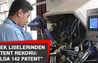 Meslek liselerinden patent rekoru: 1 yılda 142 patent