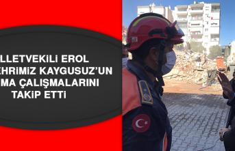 Milletvekili Erol, Hemşehrimiz Kaygusuz'un Arama Çalışmalarını Takip Etti