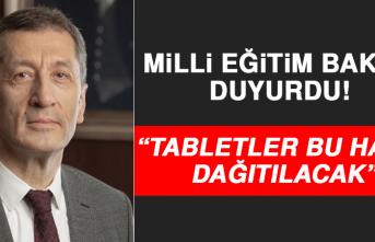Milli Eğitim Bakanı Duyurdu! Tabletler Bu Hafta Dağıtılacak