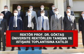 Rektör Prof. Dr. Göktaş Üniversite Rektörleri Tanışma ve İstişare Toplantısına Katıldı