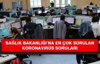 Sağlık Bakanlığı'na En Çok Sorulan Koronavirüs Soruları