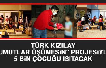 """Türk Kızılay, """"Umutlar Üşümesin"""" Projesiyle 5 Bin Çocuğu Isıtacak"""