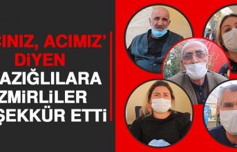 'Acınız, Acımız' Diyen Elazığlılara, İzmirliler Teşekkür Etti