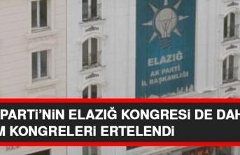 AK Parti'nin Elazığ Dahil Tüm Kongreleri Ertelendi