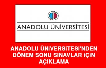 Anadolu Üniversitesi'nden Dönem Sonu Sınavlar İçin Açıklama