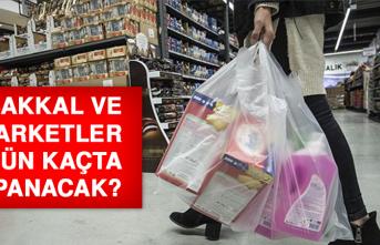 Bakkal ve marketler bugün kaçta kapanacak?