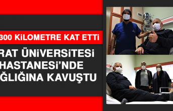 Fırat Üniversitesi Hastanesi'nde Sağlığına Kavuştu