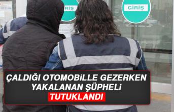 Elazığ'da Çaldığı Otomobille Gezerken Yakalanan Şüpheli Tutuklandı