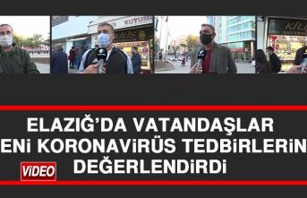 Elazığ'da Vatandaşlar Yeni Koronavirüs Tedbirlerini Değerlendirdi