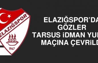 Elazığspor'da Gözler Tarsus İY Maçına Çevrildi