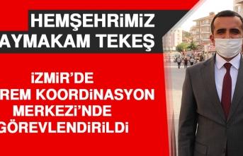 Hemşehrimiz Kaymakam Tekeş İzmir'de Deprem Koordinasyon Merkezi'nde Görevlendirildi