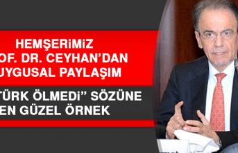 Hemşerimiz Prof. Dr. Ceyhan'dan duygusal paylaşım…
