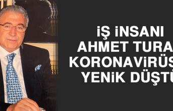 İş İnsanı Ahmet Turan, Koronavirüse Yenik Düştü