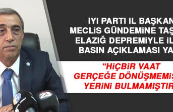 """İYİ Parti İl Başkanı: """"Hiçbir vaat gerçeğe dönüşmemiş ve yerini bulmamıştır"""""""