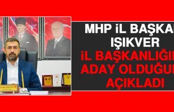 MHP İl Başkanı Işıkver, İl Başkanlığına Aday Olduğunu Açıkladı