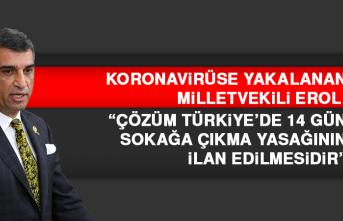 """Milletvekili Erol: """"Çözüm Türkiye'de 14 gün sokağa çıkma yasağının ilan edilmesidir"""""""