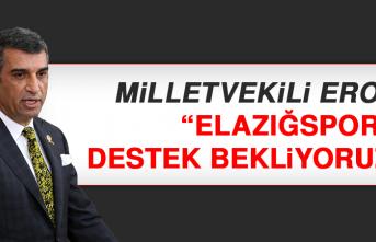 """Milletvekili Erol: """"Elazığspor'a destek bekliyoruz"""""""