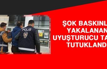 Şok Baskınla Yakalanan Uyuşturucu Taciri Tutuklandı