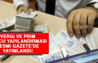 Vergi ve Prim Borcu Yapılandırması Resmi Gazete'de Yayımlandı!