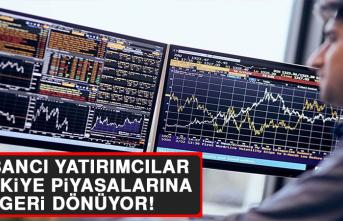 Yabancı Yatırımcılar Türkiye Piyasalarına Geri Dönüyor
