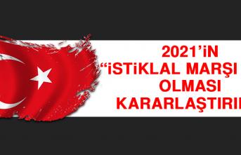 2021'in 'İstiklal Marşı Yılı' Olması Kararlaştırıldı