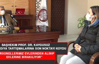 Başhekim Prof. Dr. Kaygusuz, Üçlü Vardiya Tartışmalarına Son Noktayı Koydu