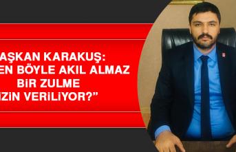"""Başkan Karakuş: """"Neden böyle akıl almaz bir zulme izin veriliyor?"""""""