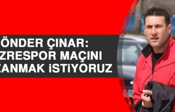 Çınar: Cizrespor Maçını Kazanmak İstiyoruz