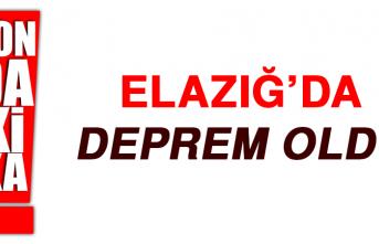 ELAZIĞ'DA DEPREM OLDU!
