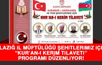 """Elazığ İl Müftülüğü, Şehitlerimiz İçin """"Kur'an-ı Kerim Tilaveti"""" Programı Düzenliyor!"""