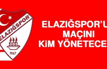 Elazığspor'un Maçını Kim Yönetecek?