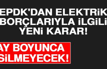 EPDK'dan Elektrik Borçlarıyla İlgili Yeni Karar! 3 Ay Boyunca Kesilmeyecek