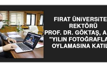 """Fırat Üniversitesi Rektörü Prof. Dr. Göktaş, AA'nın """"Yılın Fotoğrafları"""" Oylamasına Katıldı"""