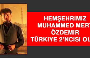 Hemşehrimiz Muhammed Mert Özdemir, Türkiye 2'ncisi Oldu